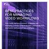 Best practices for managing video workflows