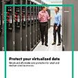 Protect your virtualized data